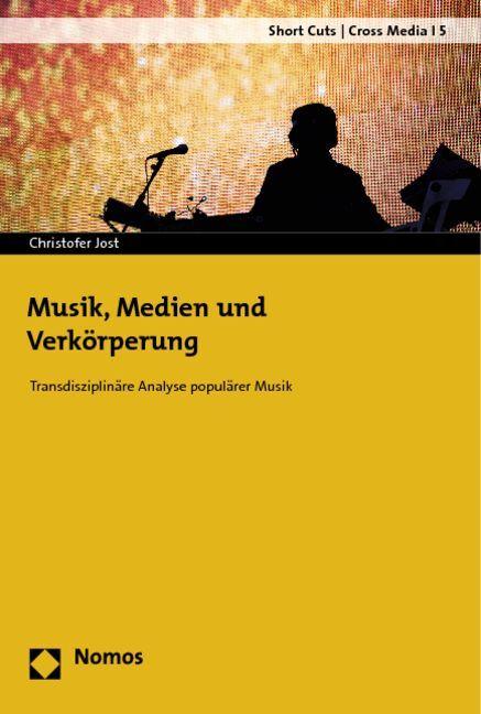 Musik, Medien und Verkörperung als Buch von Chr...