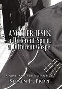Another Jesus, a Different Spirit, a Different Gospel