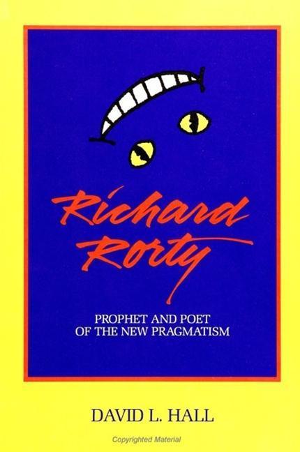 Richard Rorty: Prophet and Poet of the New Pragmatism als Taschenbuch