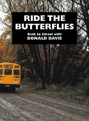 Ride the Butterflies: Back to School with Donald Davis als Taschenbuch