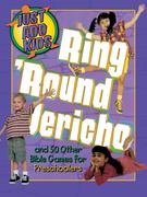 Ring Around Jericho: And 50 Other Bible Games for Preschoolers