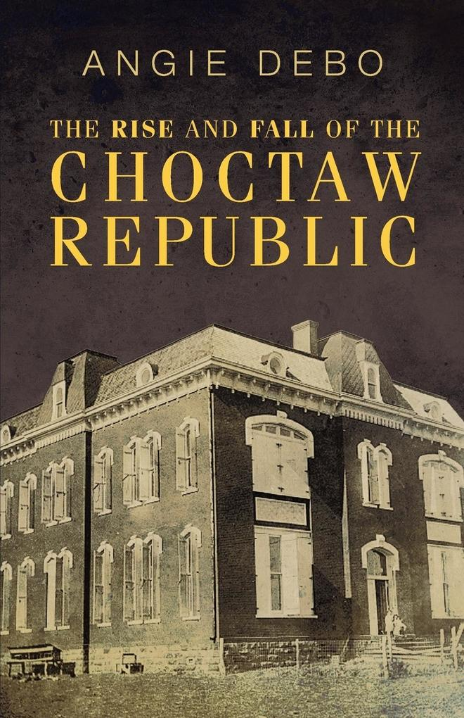The Rise and Fall of the Choctaw Republic als Taschenbuch