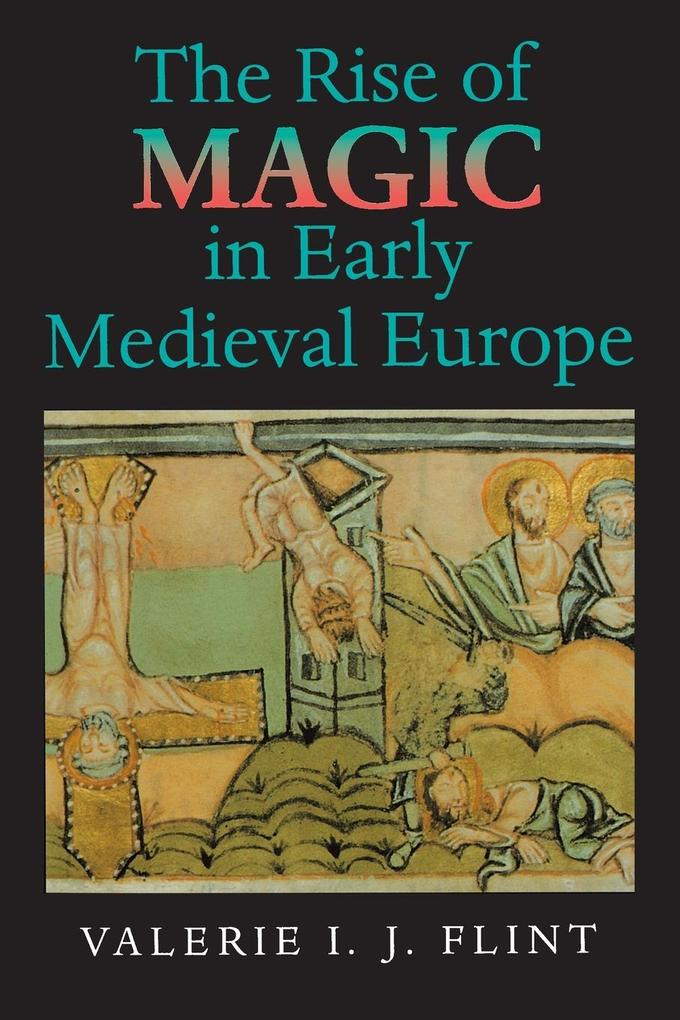 The Rise of Magic in Early Medieval Europe als Taschenbuch