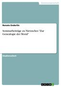 """Seminarbeiträge zu Nietzsches """"Zur Genealogie der Moral"""""""