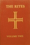 The Rites of the Catholic Church: Volume Two, Volume 2: Second Edition