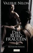 Das Burgfräulein 1 - Erotischer Roman