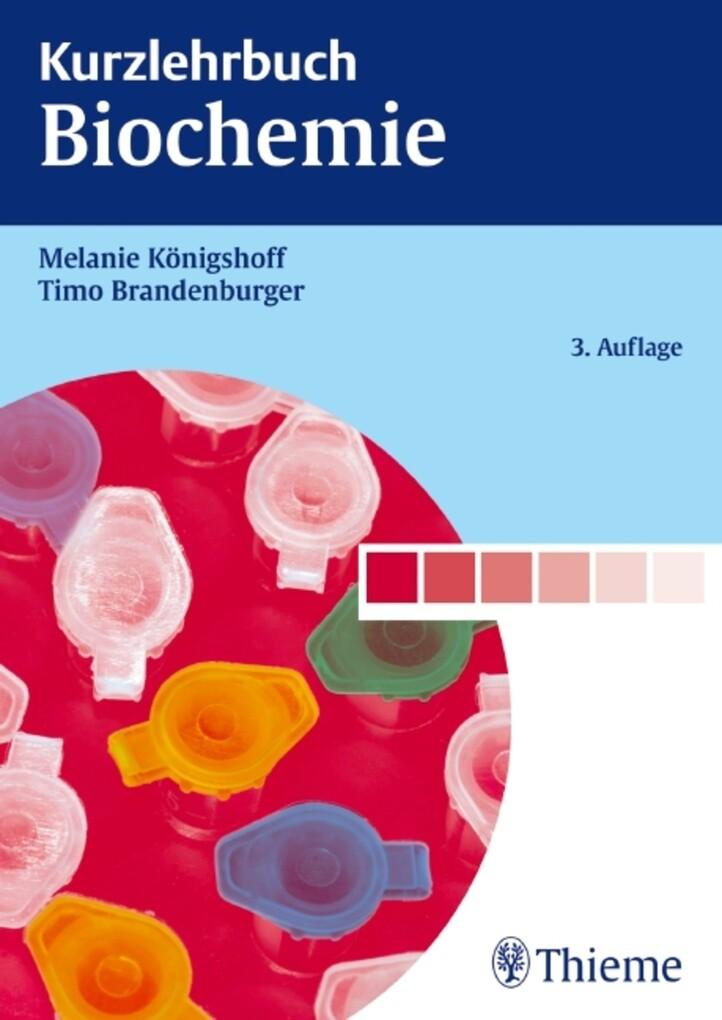 Kurzlehrbuch Biochemie als eBook Download von Melanie Königshoff, Timo Brandenburger - Melanie Königshoff, Timo Brandenburger