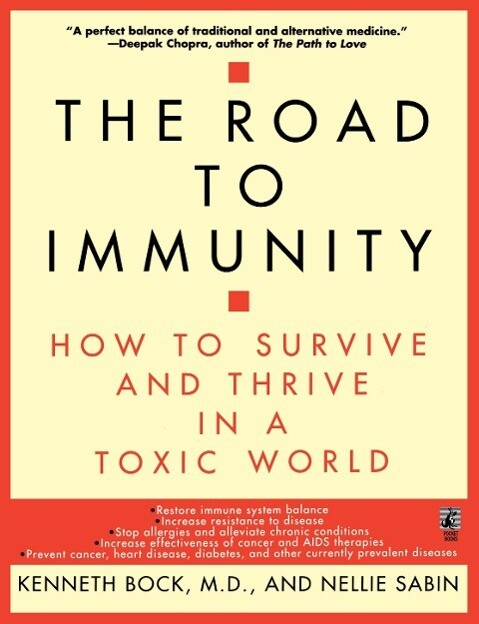 The Road to Immunity: How to Survive and Thrive in a Toxic World als Taschenbuch