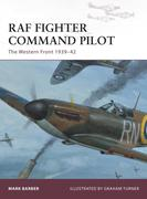 RAF Fighter Command Pilot: The Western Front 1939-42