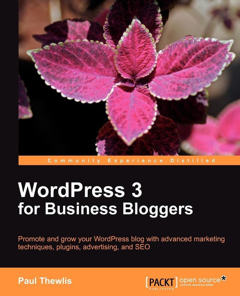 Wordpress 3 for Business Bloggers als Taschenbu...