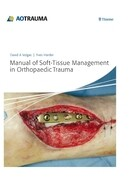 Manual of Soft-Tissue Management in Orthopaedic Trauma