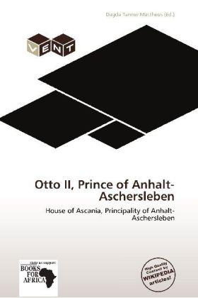 Otto II, Prince of Anhalt-Aschersleben als Buch...