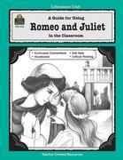 A Guide for Using Romeo and Juliet in the Classroom