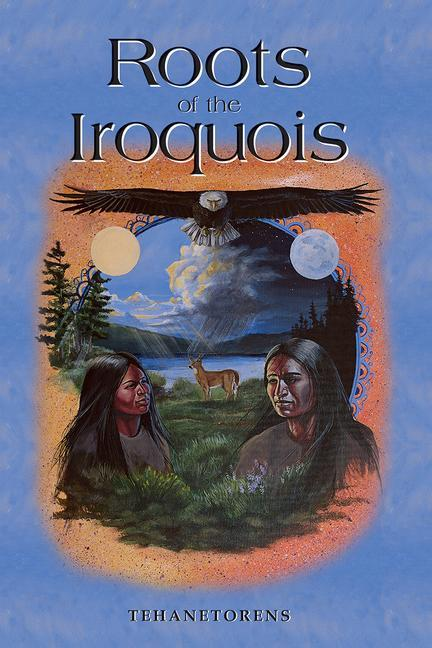 Roots of the Iroquois als Taschenbuch