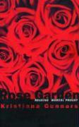 Rose Garden: Reading Marcel Proust