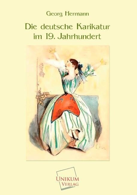 Die deutsche Karikatur im 19. Jahrhundert als B...