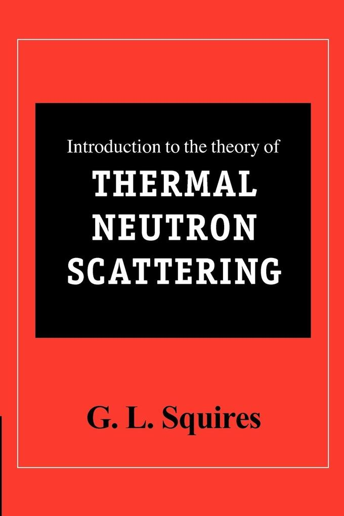 Introduction to the Theory of Thermal Neutron Scattering als Taschenbuch