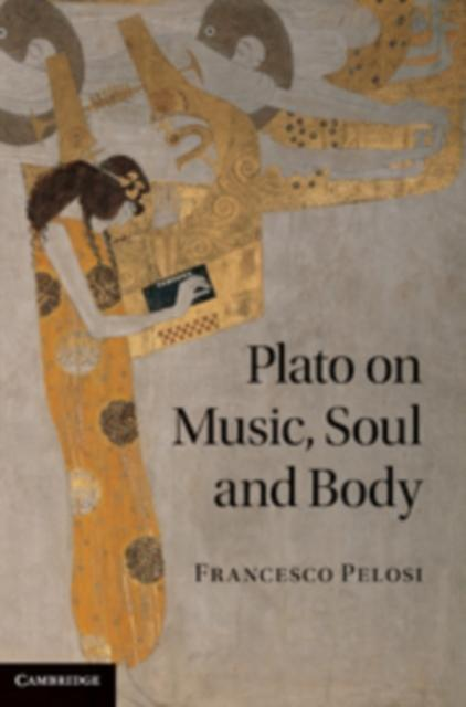 Plato on Music, Soul and Body als eBook Downloa...