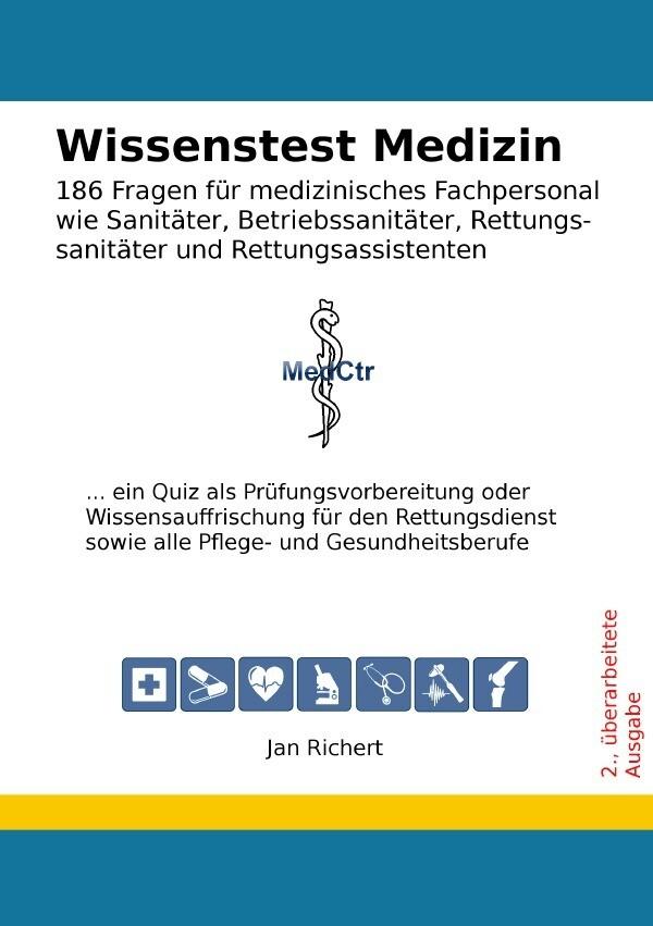 Wissenstest Medizin - 186 Fragen für medizinisches Fachpersonal wie Sanitäter, Betriebssanitäter, Re als Buch (kartoniert)