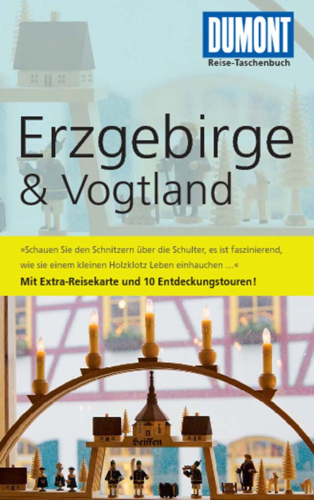 DuMont Reise-Taschenbuch Reiseführer Erzgebirge & Vogtland als eBook Download von Axel Scheibe - Axel Scheibe