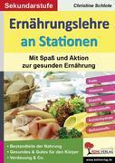 Ernährungslehre an Stationen. Mit Spaß und Aktion zur gesunden Ernährung