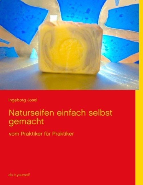 Naturseifen einfach selbst gemacht als Buch