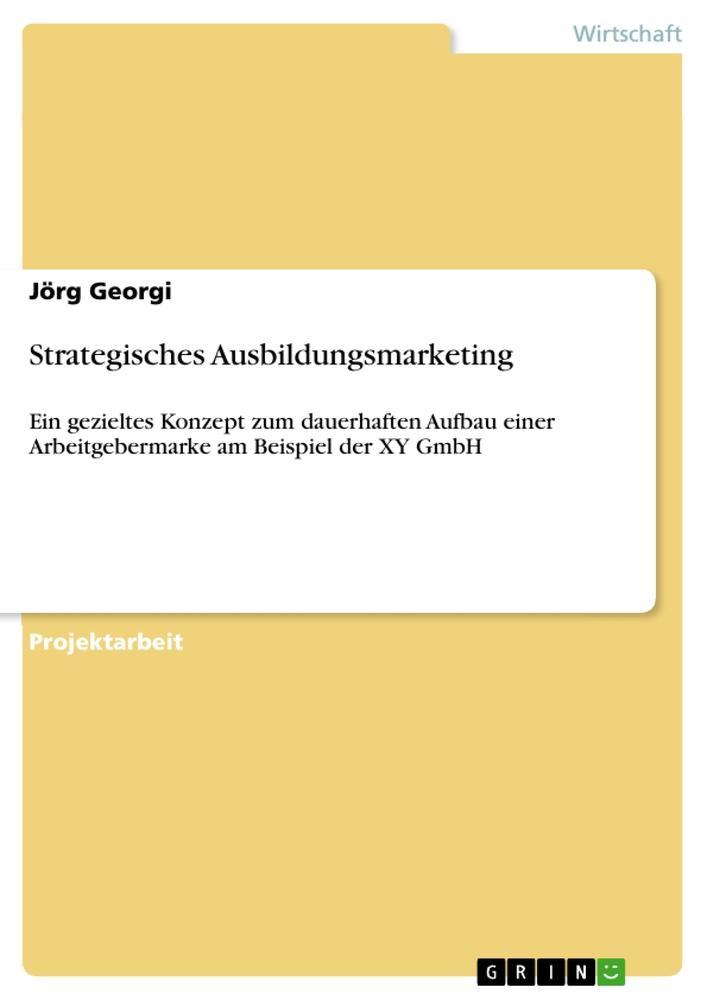 Strategisches Ausbildungsmarketing als Buch von...