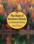 The State of Southern Illinois: An Illustrated History