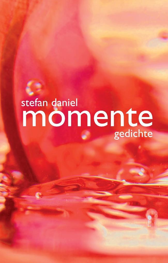 Momente als eBook Download von Stefan Daniel