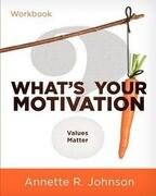 What's Your Motivation?: Values Matter