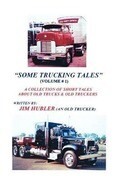 Some Trucking Tales (Volume # 1)