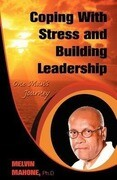 Coping with Stress and Building Leadership: One Man's Journey