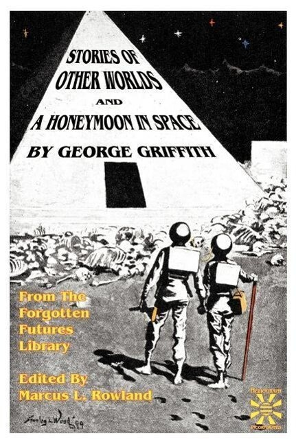 Stories of Other Worlds and A Honeymoon in Space: From the Forgotten Futures Library als Taschenbuch