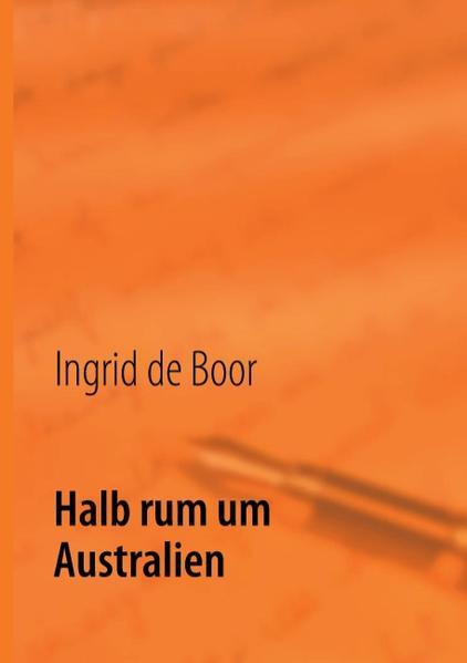 Halb rum um Australien als Buch von Ingrid de Boor