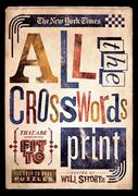 New York Times All the Crosswords That Are Fit to Print