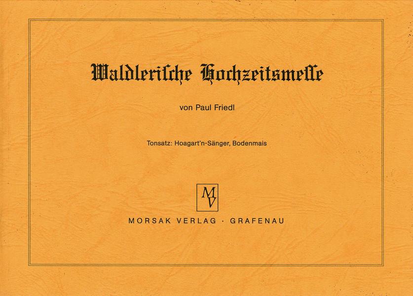 Waldlerische Hochzeitsmesse als Buch von Paul F...