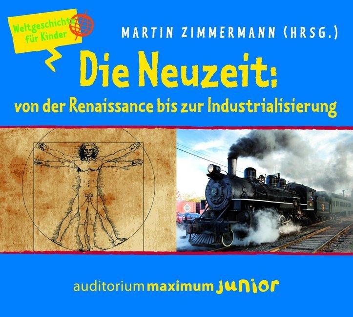 Die Neuzeit: von der Renaissance bis zur Indust...
