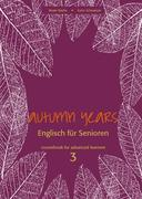 Autumn Years for Advanced Learners. Coursebook 3