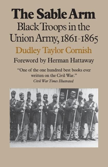 The Sable Arm: Black Troops in the Union Army, 1861-1865 als Taschenbuch