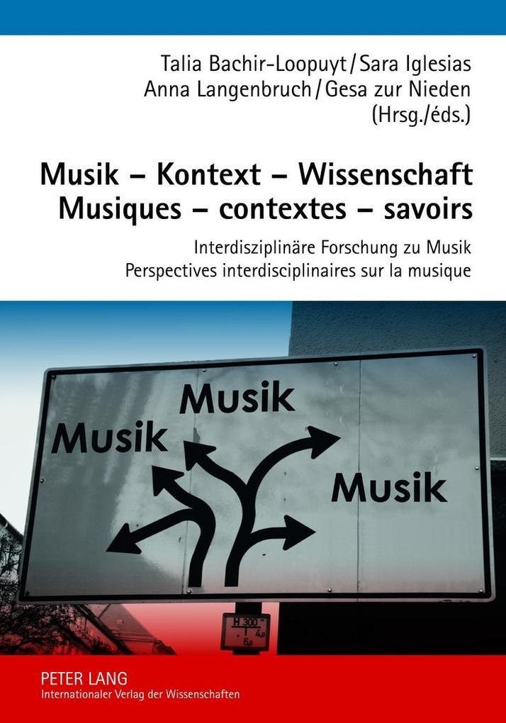 Musik - Kontext - Wissenschaft. Musiques - cont...