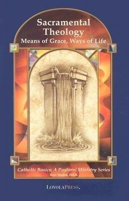 Sacramental Theology: Means of Grace, Way of Life als Taschenbuch