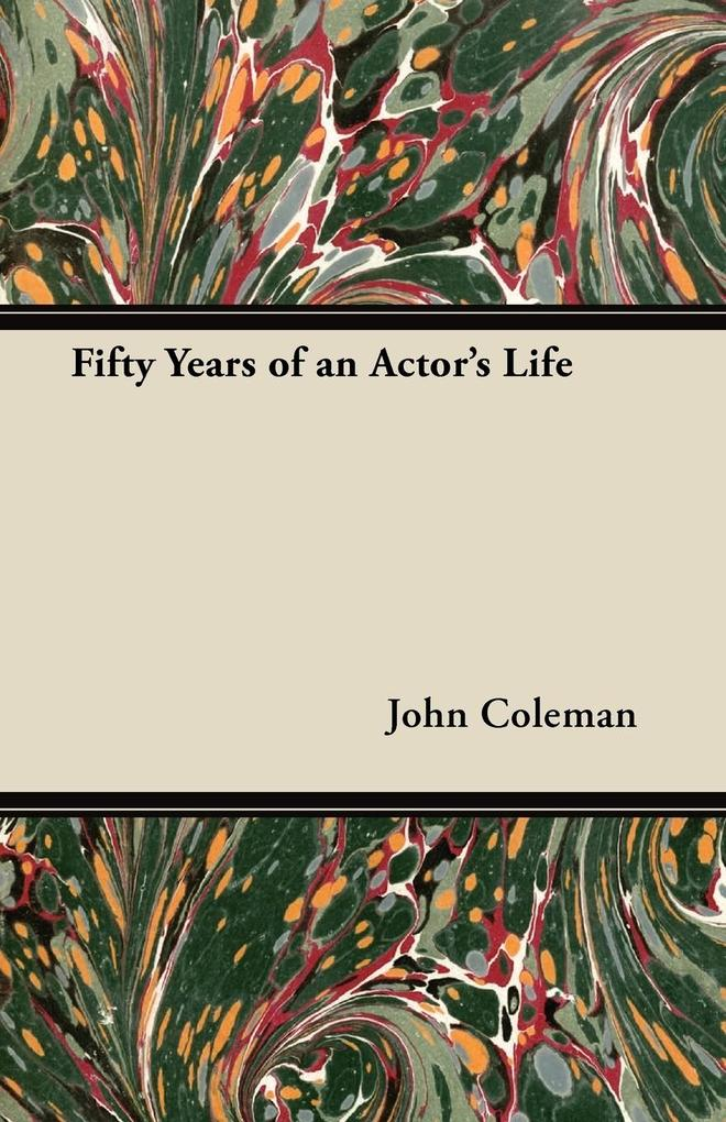 Fifty Years of an Actor´s Life als Taschenbuch ...