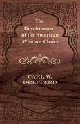 The Development of the American Windsor Chairs