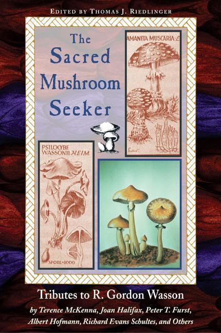 The Sacred Mushroom Seeker: Tributes to R. Gordon Wasson by Terence McKenna, Joan Halifax, Peter T. Furst, Albert Hofmann, Richard Evans Schultes, als Taschenbuch