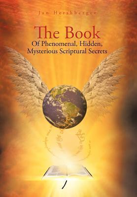 The Book of Phenomenal, Hidden, Mysterious Scri...