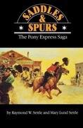 Saddles and Spurs: The Pony Express Saga