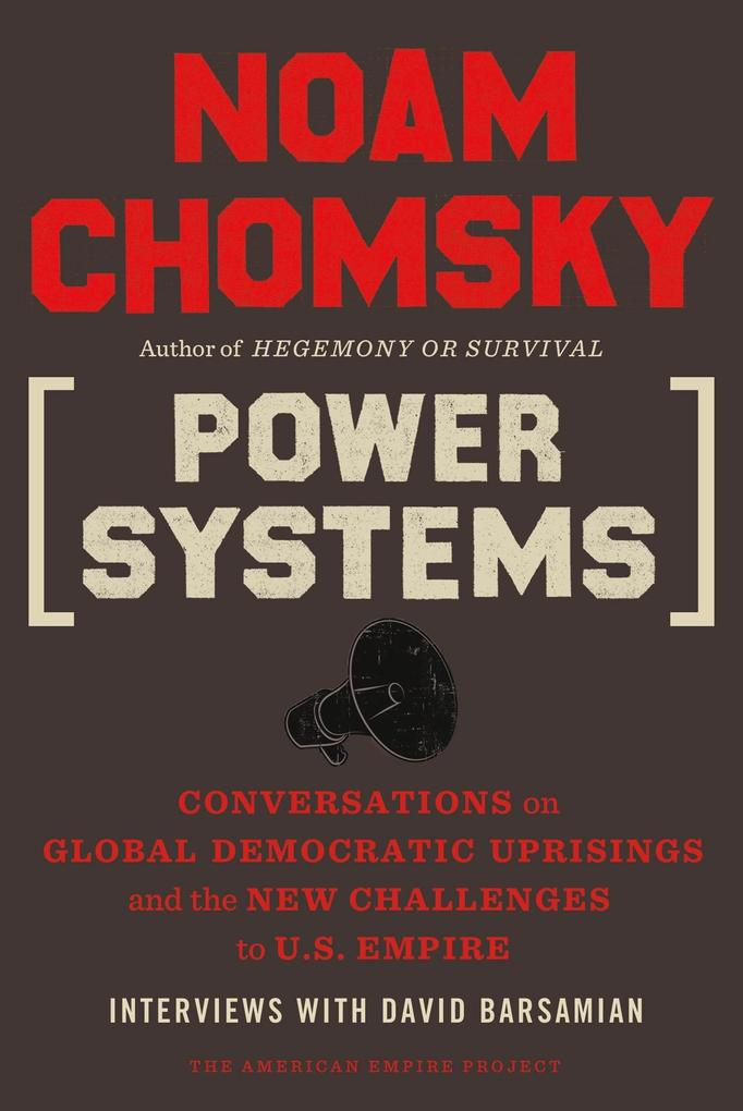 Power Systems: Conversations on Global Democratic Uprisings and the New Challenges to U.S. Empire als Buch (kartoniert)