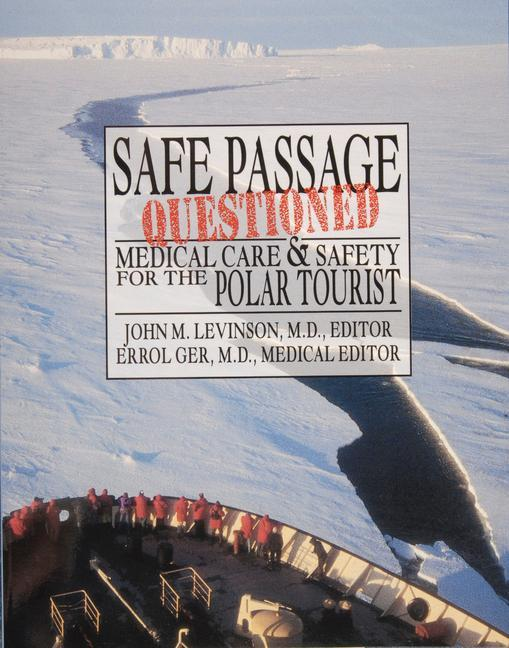 Self Passage Questioned: Medical Care and Safety for the Polar Tourist als Taschenbuch