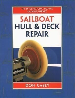 Sailboat Hull and Deck Repair als Buch