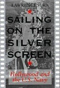 Sailing on the Silver Screen: Hollywood and the U.S. Navy